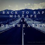 DJ Sweatho, Back To Rap Mixtape